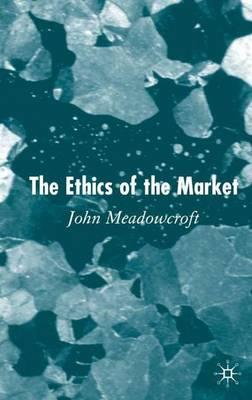 The Ethics of the Market (Hardback)