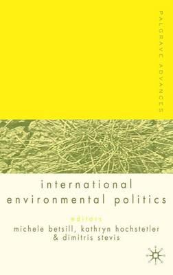 Palgrave Advances in International Environmental Politics - Palgrave Advances (Hardback)