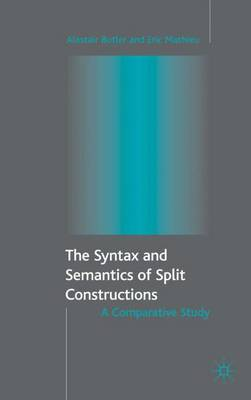 The Syntax and Semantics of Split Constructions: A Comparative Study (Hardback)