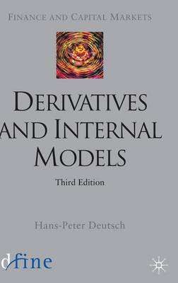 Derivatives and Internal Models - Finance and Capital Markets Series (Hardback)