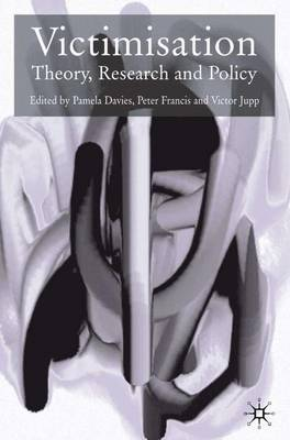 Victimisation: Theory, Research and Policy (Paperback)