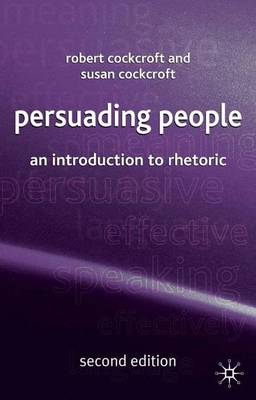 Persuading People: An Introduction to Rhetoric (Paperback)