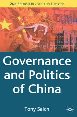 Governance and Politics of China - Comparative Government and Politics (Hardback)