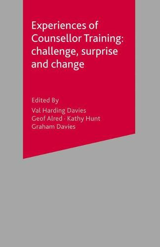 Experiences of Counsellor Training: Challenge, Surprise and Change (Paperback)