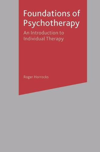 Foundations of Psychotherapy: An Introduction to Individual Therapy (Paperback)