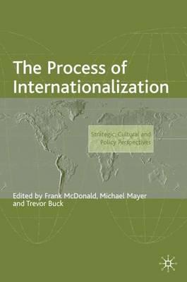 The Process of Internationalization - The Academy of International Business (Hardback)