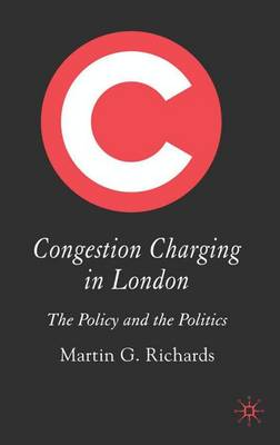 Congestion Charging in London: The Policy and the Politics (Hardback)