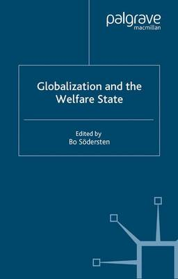 Globalization and the Welfare State - International Political Economy Series (Paperback)