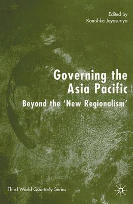 Governing the Asia Pacific: Beyond the 'New Regionalism' - Third Worlds (Hardback)