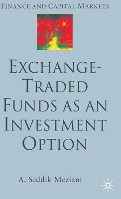 Exchange Traded Funds as an Investment Option - Finance and Capital Markets Series (Hardback)