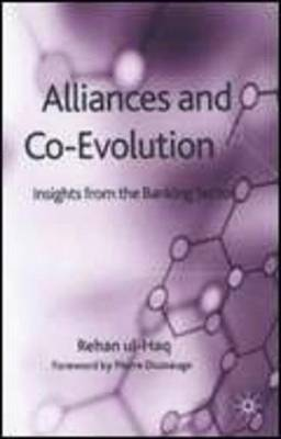 Alliances and Co-Evolution: Insights from the Banking Sector (Hardback)