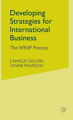 Developing Strategies for International Business: The WRAP Process (Hardback)