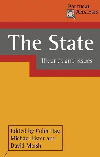 The State: Theories and Issues - Political Analysis (Paperback)