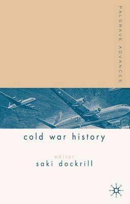 Palgrave Advances in Cold War History - Palgrave Advances (Hardback)