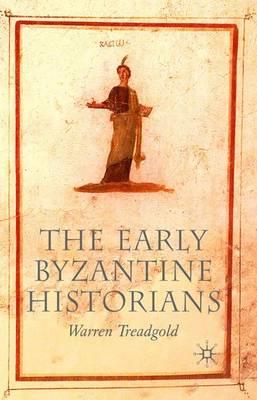 The Early Byzantine Historians (Hardback)