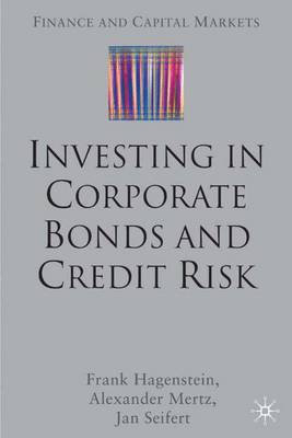 Investing in Corporate Bonds and Credit Risk - Finance and Capital Markets Series (Hardback)