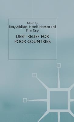 Debt Relief for Poor Countries - Studies in Development Economics and Policy (Hardback)