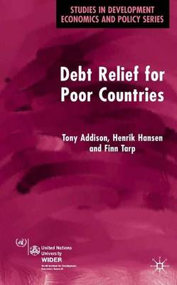 Debt Relief for Poor Countries - Studies in Development Economics and Policy (Paperback)