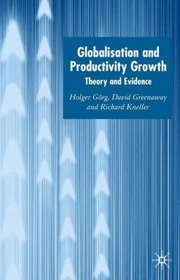 Globalisation and Productivity Growth: Theory and Evidence (Hardback)