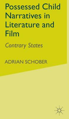Possessed Child Narratives in Literature and Film: Contrary States - Crime Files (Hardback)