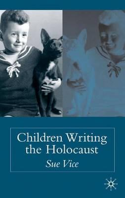 Children Writing the Holocaust (Hardback)