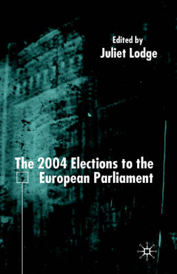 The 2004 Elections to the European Parliament - EU Election Studies (Paperback)