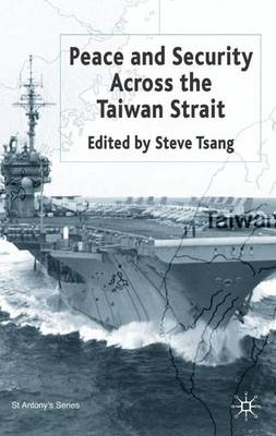 Peace and Security Across the Taiwan Strait - St Antony's Series (Hardback)