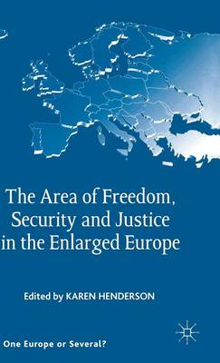 The Area of Freedom, Security and Justice in the Enlarged Europe - One Europe or Several? (Hardback)