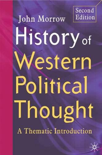 History of Western Political Thought: A Thematic Introduction (Paperback)