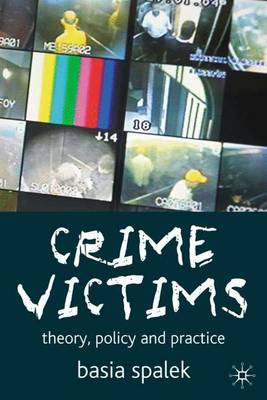 Crime Victims: Theory, Policy and Practice (Paperback)