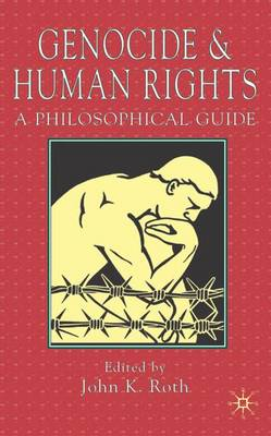 Genocide and Human Rights: A Philosophical Guide (Hardback)