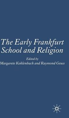 The Early Frankfurt School and Religion (Hardback)