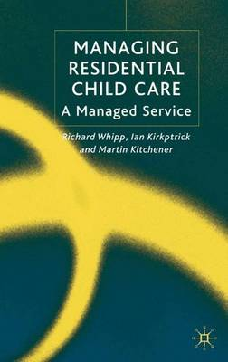 Managing Residential Childcare: A Managed Service (Hardback)