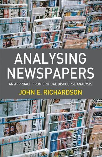 Analysing Newspapers: An Approach from Critical Discourse Analysis (Paperback)