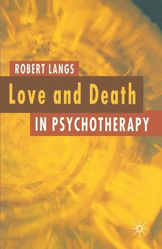 Love and Death in Psychotherapy (Paperback)