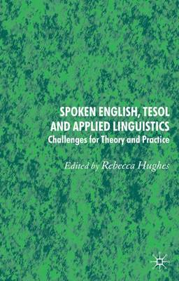 Spoken English, TESOL and Applied Linguistics: Challenges for Theory and Practice (Hardback)