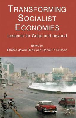 Transforming Socialist Economies: Lessons for Cuba and Beyond (Hardback)