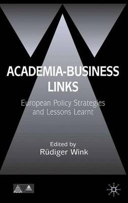 Academia-Business Links: European Policy Strategies and Lessons Learnt - Anglo-German Foundation (Hardback)