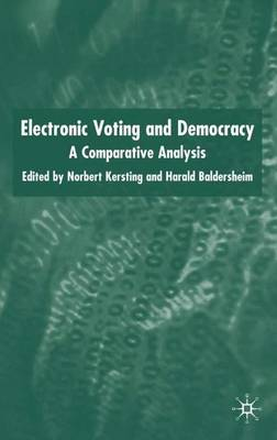 Electronic Voting and Democracy: A Comparative Analysis (Hardback)