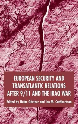 European Security and Transatlantic Relations after 9/11 and the Iraq War (Hardback)