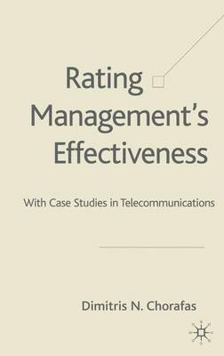 Rating Management's Effectiveness: With Case Studies in Telecommunications (Hardback)
