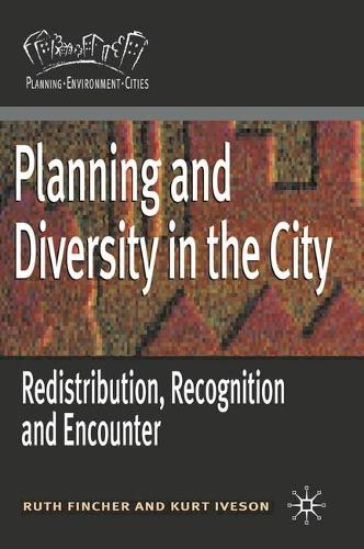 Planning and Diversity in the City: Redistribution, Recognition and Encounter - Planning, Environment, Cities (Paperback)