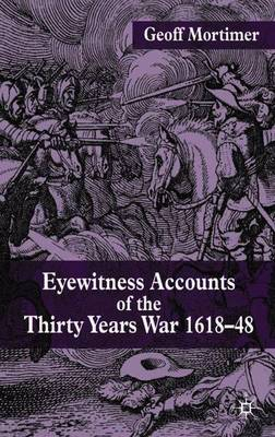 Eyewitness Accounts of the Thirty Years War 1618-48 (Paperback)