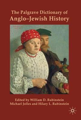 The Palgrave Dictionary of Anglo-Jewish History (Hardback)