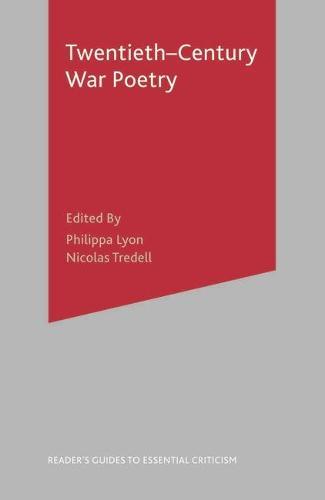 Twentieth-Century War Poetry - Readers' Guides to Essential Criticism (Hardback)