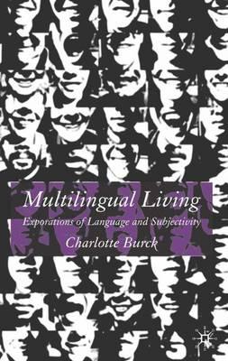 Multilingual Living: Explorations of Language and Subjectivity (Hardback)