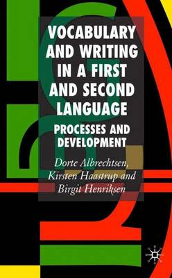 Vocabulary and Writing in a First and Second Language: Processes and Development (Hardback)