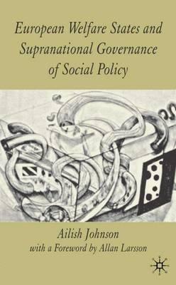 European Welfare States and Supranational Governance of Social Policy - St Antony's Series (Hardback)