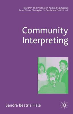 Community Interpreting - Research and Practice in Applied Linguistics (Hardback)