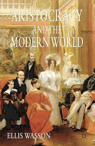 Aristocracy and the Modern World (Paperback)